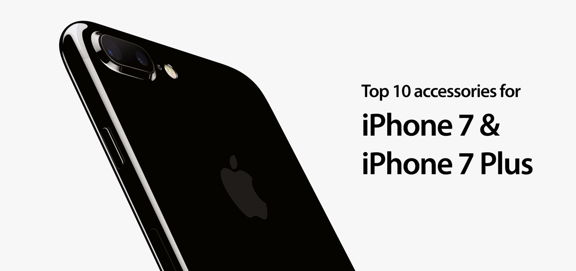 Top 10 accessories for iPhone 7 and 7 Plus | Mobile Fun Blog
