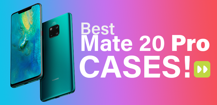 huge discount 7a4f9 5878d Best Huawei Mate 20 Pro Cases | Mobile Fun Blog