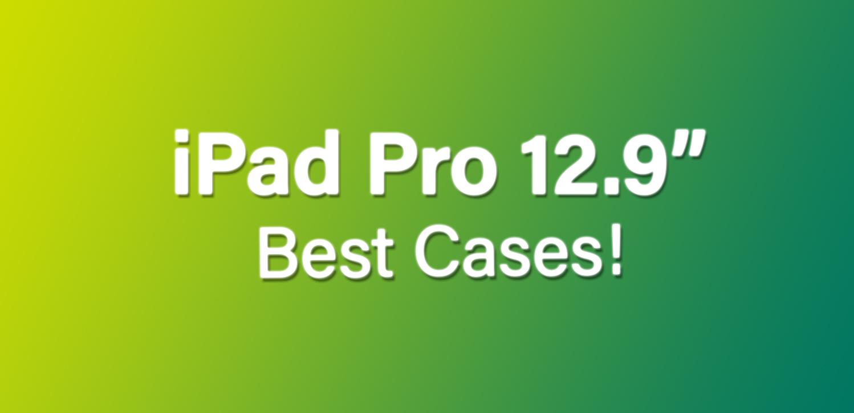 best ipad pro 12.9 2018 cases