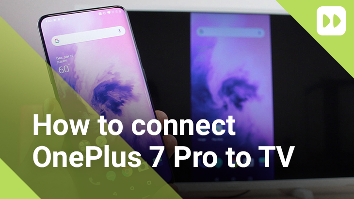 How to connect OnePlus 7 Pro to TV