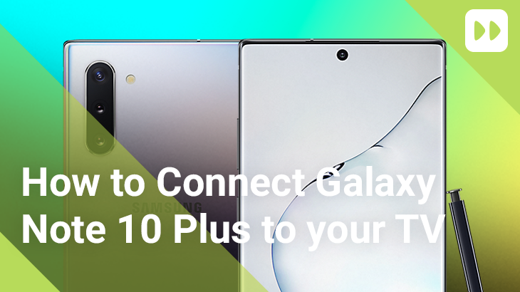 How to Connect Note 10 Plus to your TV   Mobile Fun Blog