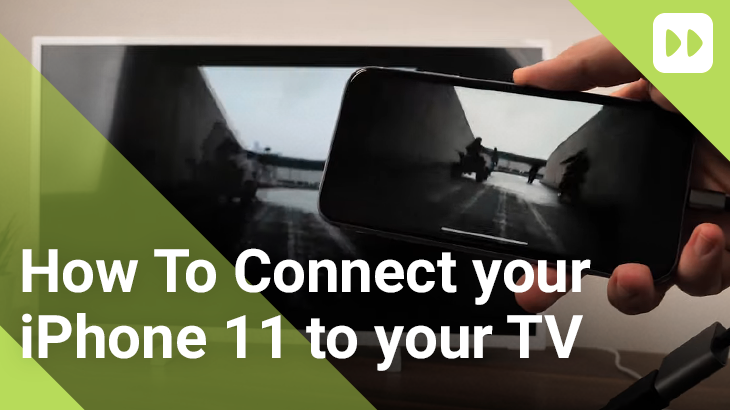 How To Connect Your iPhone 11 to Your TV