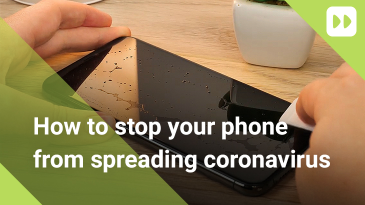 How to stop your phone from spreading coronavirus