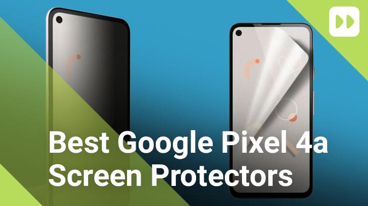 Best 8 Google Pixel 4a Screen Protectors
