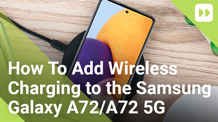 How-To-Add-Wireless-Charging-to-the-Samsung-Galaxy-A72-&-A72-5G