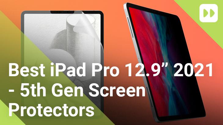 Best-iPad-Pro-12.9-2021---5th-Gen-Screen-Protectors