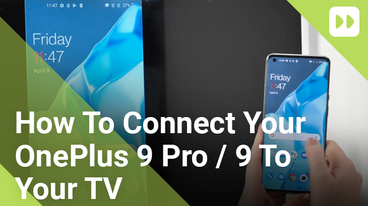 How-To-Connect-Your-OnePlus-9-Pro-9-To-Your-TV