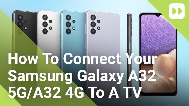 How To Connect Your Samsung Galaxy A32 5G or A32 4G To A TV