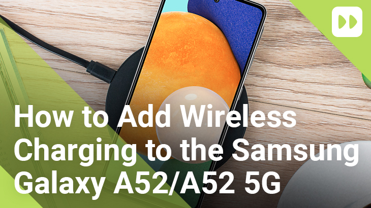 How-to-Add-Wireless-Charging-to-the-Samsung-Galaxy-A52-&-A52-5G
