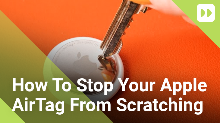 How-To-Stop-Your-Apple-AirTag-From-Scratching
