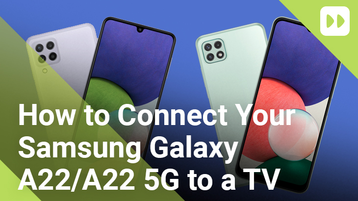 How-to-Connect-Your-Samsung-Galaxy-A22-A22-5G-to-a-TV